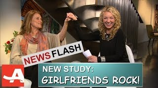 How Girlfriends Keep You Healthy and Sane | Best of Everything with Barbara Hannah Grufferman