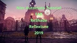 Nier Automata FAR, ReShade, ReTexture Tutorial 2019