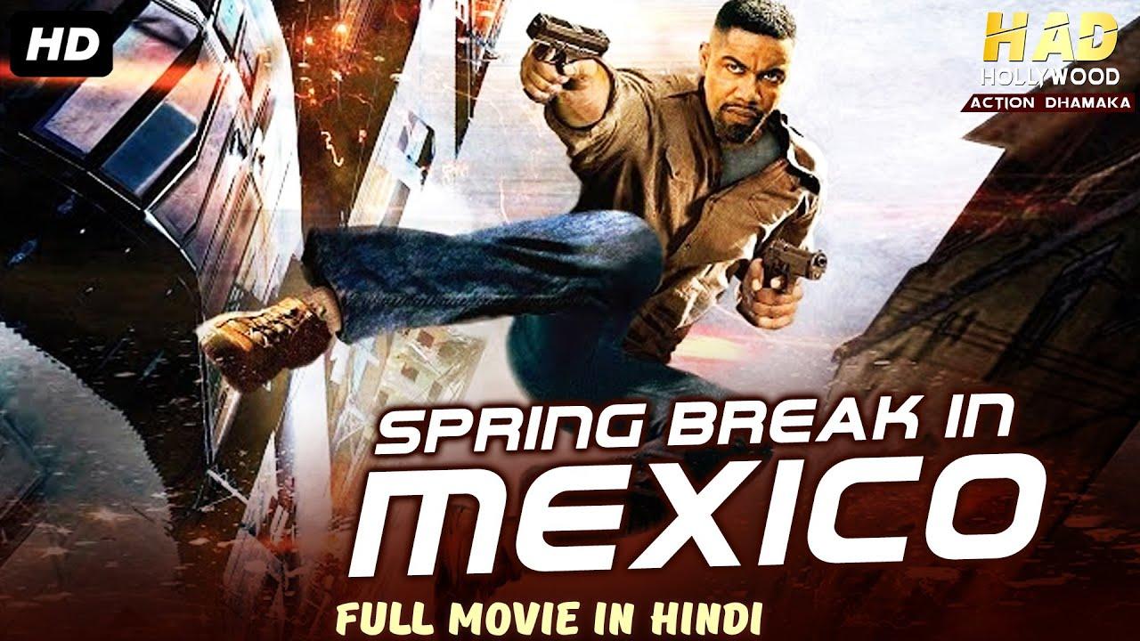 SPRING BREAK IN MEXICO - Hollywood Movie In Hindi | Hollywood Movies In Hindi Dubbed Full Action HD