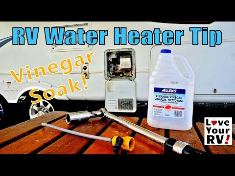RV Water Heater Cleaning Tip -  Give It A Vinegar Soak