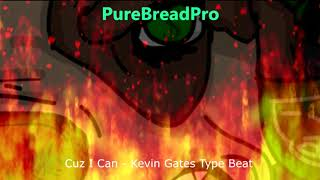 Cuz I Can - Kevin Gates Type Beat Luca Brasi 3 [2018] [Beats For Sale]
