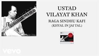 Ustad Vilayat Khan - Raga Sindhu Kafi