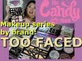 TOO FACED: My Makeup collection by Brand Series