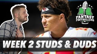 Fantasy Football 2018 - Week 2 Studs & Duds, Rising Stars, Mahomes Madness - Ep. #608