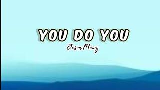 Jason Mraz - You Do You ft. Tiffany Haddish | LYRICS | Explore With MUSIC