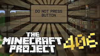 DO NOT PUSH THIS BUTTON - The Minecraft Project #406