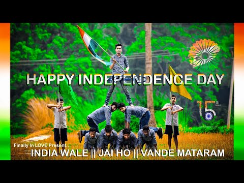 INDIA Wale || Jai Ho || Vande Mataram || Independence Day Special || Finally In Love