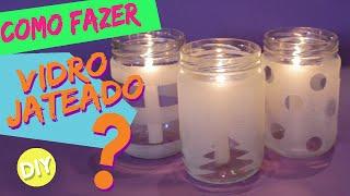 como fazer vidro jateado?
