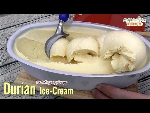 Durian Ice-Cream No Whipping Cream (with machine) | MyKitchen101en