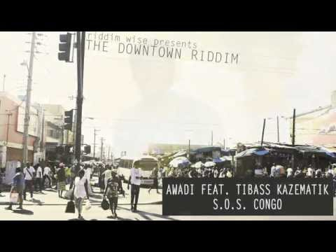 Awadi feat. Tibass Kazematik - S.O.S. Congo [The Downtown Riddim - Riddim Wise]