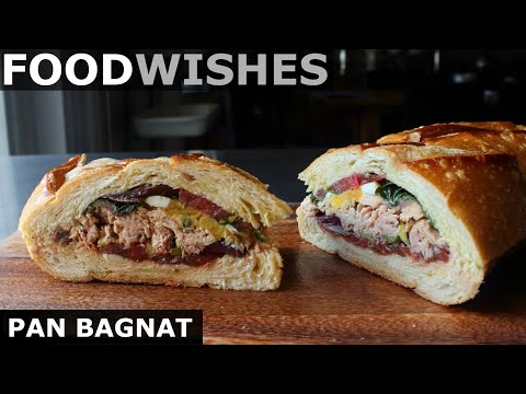 Pan Bagnat - Tuna French Sandwich - Food Wishes