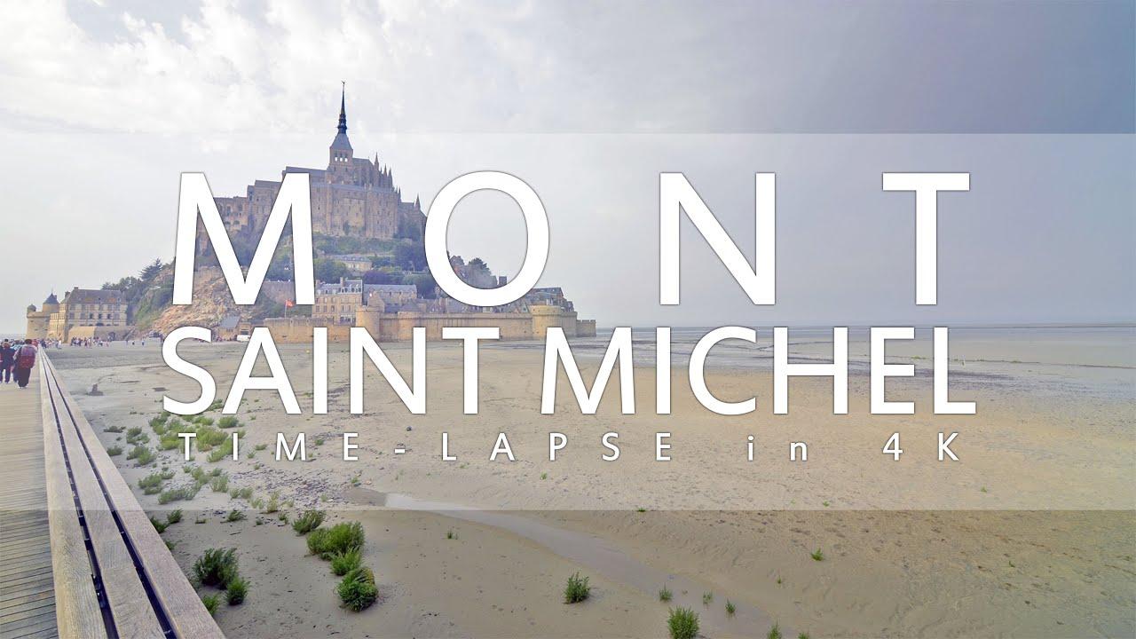 Mont Saint Michel In 4k Low Tide To High Tide Timelapse 2015 Youtube