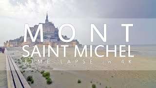 Mont Saint Michel in 4K - Low-Tide to High-Tide Timelapse 2015