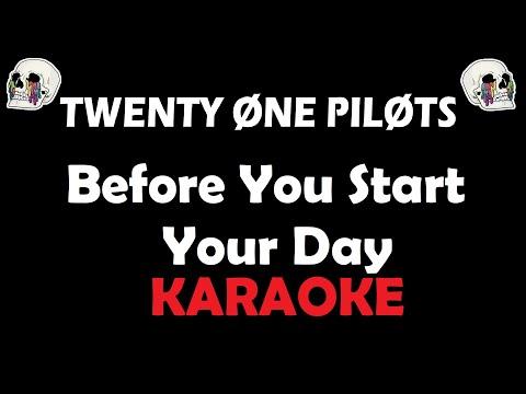 Twenty One Pilots - Before You Start Your Day (Karaoke)