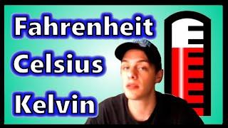Fahrenheit, Celsius, and Kelvin Scales