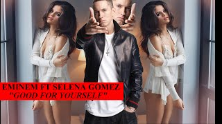 Eminem ft selena gomez- good for ...