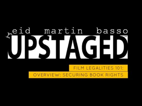 FILM LEGALITIES 101: Overview on Securing Book (& Film) Rights