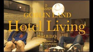 GOBLIN LAND - Hotel Living (prod. B.D.O)