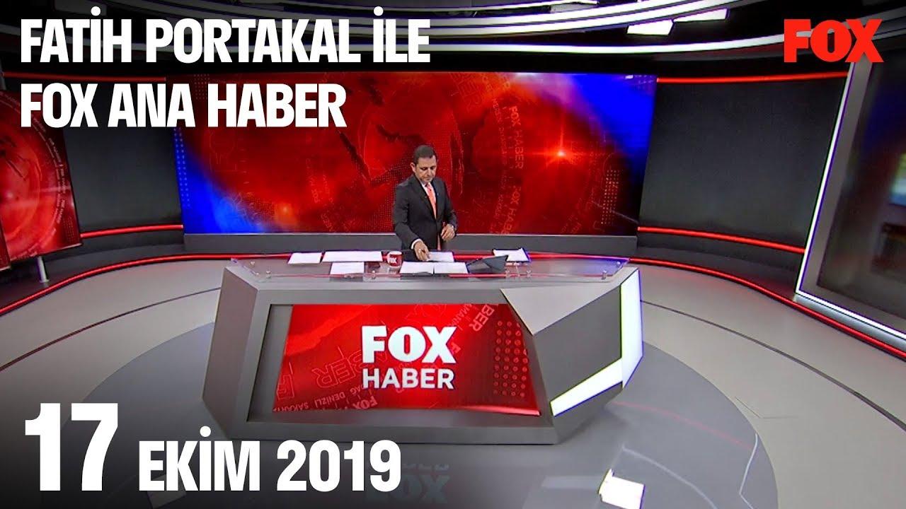 17 Ekim 2019 Fatih Portakal ile FOX Ana Haber