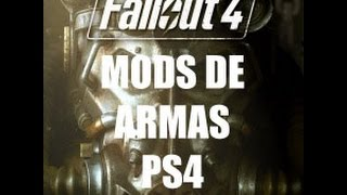 FALLOUT 4 -MODS DE ARMAS PS4-