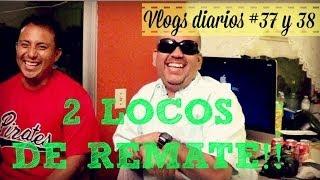 "2 LOCOS DE REMATE!! VLOGS DIARIOS 37 Y 38 ""Una Familia Chilanga"""