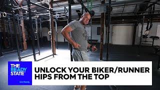 Unlock Your Biker/Runner Hips From the Top