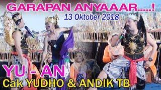 Cak YUDHO & Andik TB Garapan Anyaarr! 13 Oktober 2018