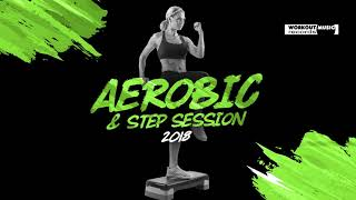 Aerobic & Step Session 2018 (130-135 bpm/32 count)