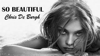 Baixar So Beautiful Chris De Burgh (TRADUÇÃO) HD (Lyrics Video)