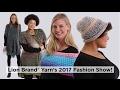 Lion Brand® Yarn's 2017 Fashion Show!