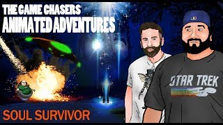 The Game Chasers Animated Adventures Ep 5 - Soul Survivor