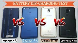 Honor 8 VS Honor 7X Samsung Galaxy J7 Pro Lenovo K8 Note -  Battery Discharging Test 4K