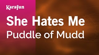 Karaoke She Hates Me - Puddle of Mudd *