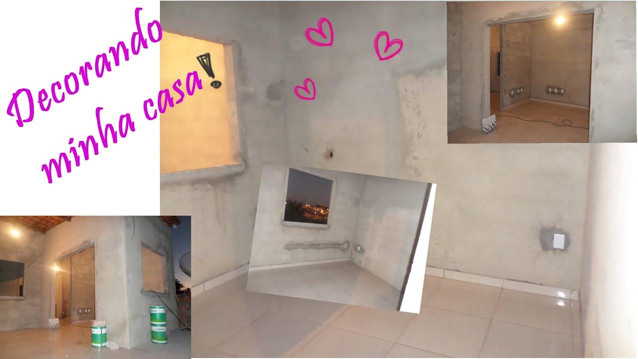 decorando minha casa 1 v deo acabamentos youtube