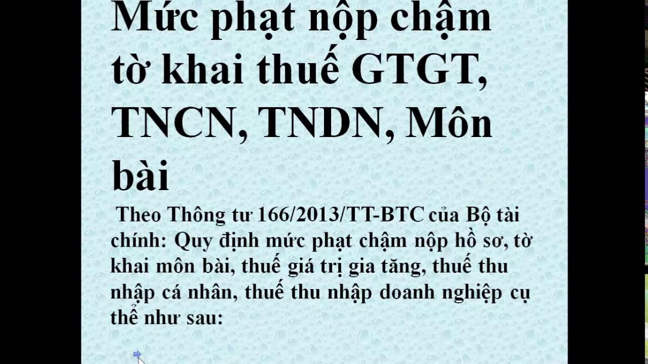 Mức phạt nộp chậm tờ khai thuế GTGT, TNDN, Môn bài, TNCN