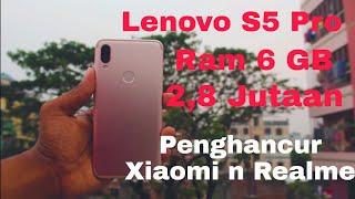Lenovo S5 pro harga 2,8 jutaan - Penghancur Xiaomi dan Realme