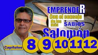 EMPRENDER // Cap. 8 al 12 // Con el consejo de los SABIOS, como el rey SALOMÓN