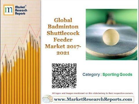 Global Badminton Shuttlecock Feeder Market 2017 - 2021