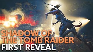 Shadow of the Tomb Raider first reveal