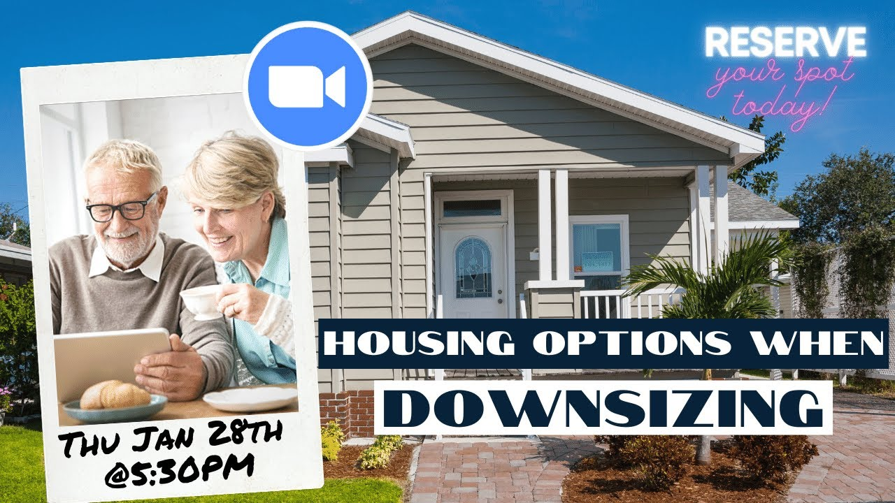 Housing Options When Downsizing Workshop | Thu, Jan 28th @5:30PM