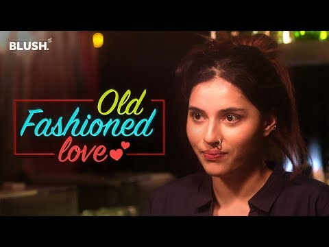 Old Fashioned Love | Ft. Luke Kenny and Sehaj Maini | Valentine's Day Special | Blush