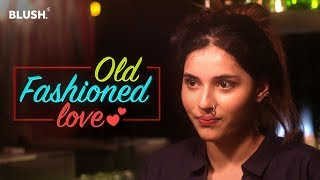 Old Fashioned Love | Ft. Luke Kenny | Valentine's Day Special | Blush