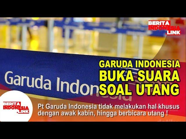 Garuda Indonesia Buka Suara soal utang !