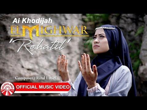 Ai Khodijah (El Mighwar) - Rohatil [Official Music Video HD]