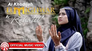 Ai Khodijah (El Mighwar) - Rohatil Mp3