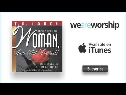 T. D.  Jakes - Give Thanks - Medley