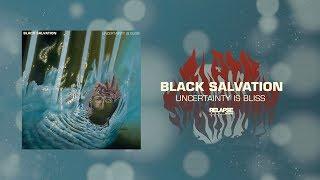 BLACK SALVATION – Uncertainty is Bliss [FULL ALBUM STREAM]