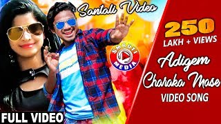 New Santali Video Song 2018 || Adi Gem Charaka Mase