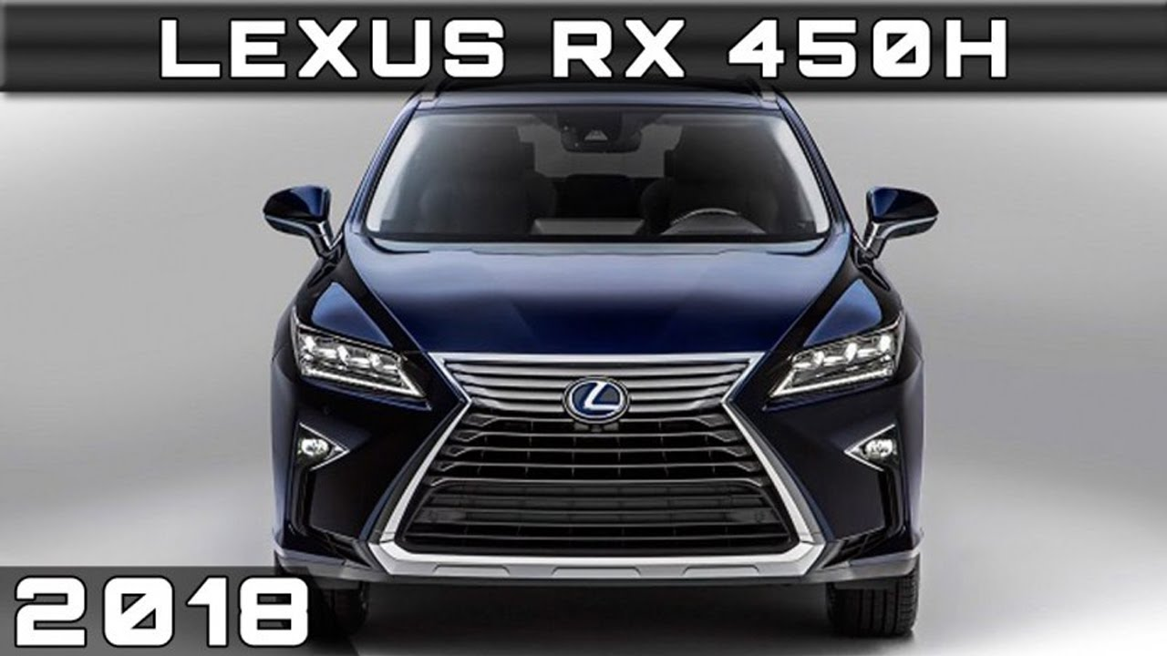 2018 Lexus Rx 450hl Price And Release Date Vehicles And Cars