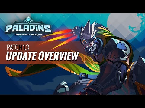 Paladins - 1.3 Update Overview -
